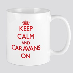 Keep Calm and Caravans ON Mugs