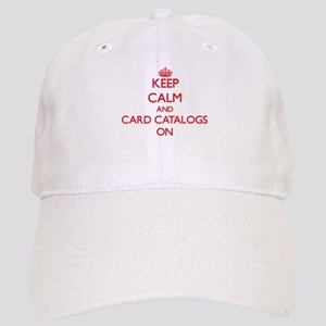 Keep Calm and Card Catalogs ON Cap
