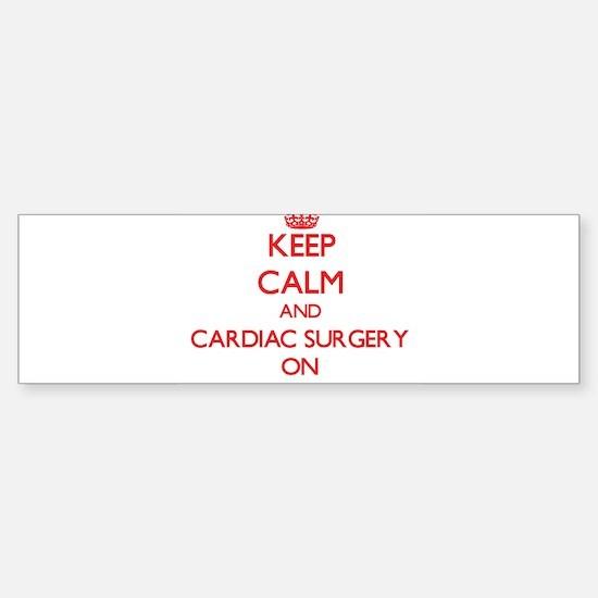 Keep Calm and Cardiac Surgery ON Bumper Bumper Bumper Sticker