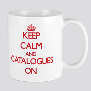 Keep Calm and Catalogues ON Mug