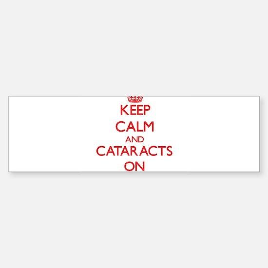 Keep Calm and Cataracts ON Bumper Bumper Bumper Sticker
