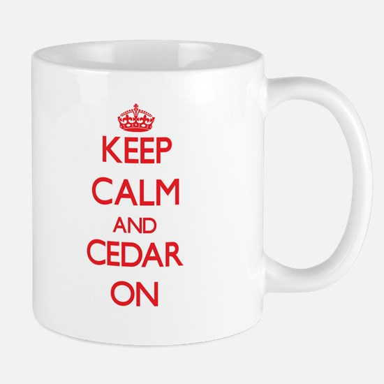 Keep Calm and Cedar ON Mugs