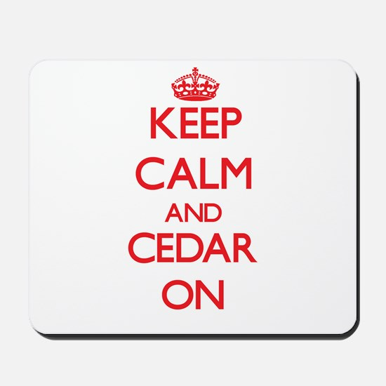 Keep Calm and Cedar ON Mousepad