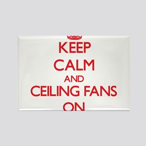 Keep Calm and Ceiling Fans ON Magnets