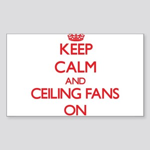 Keep Calm and Ceiling Fans ON Sticker
