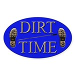 Dirt Time Oval Sticker