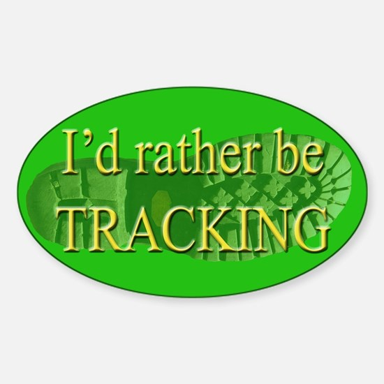 I'd Rather be Tracking Oval Decal