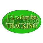 I'd Rather be Tracking Oval Sticker