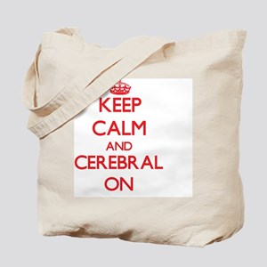 Keep Calm and Cerebral ON Tote Bag