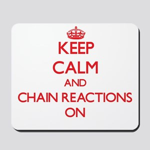 Keep Calm and Chain Reactions ON Mousepad