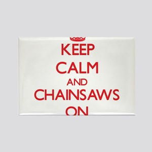 Keep Calm and Chainsaws ON Magnets