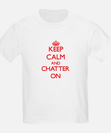 Keep Calm and Chatter ON T-Shirt
