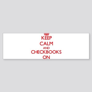 Keep Calm and Checkbooks ON Bumper Sticker