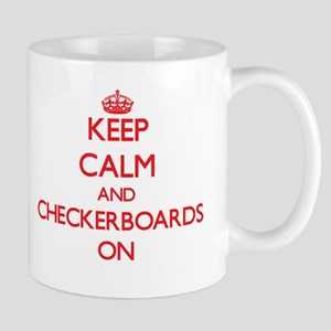 Keep Calm and Checkerboards ON Mugs