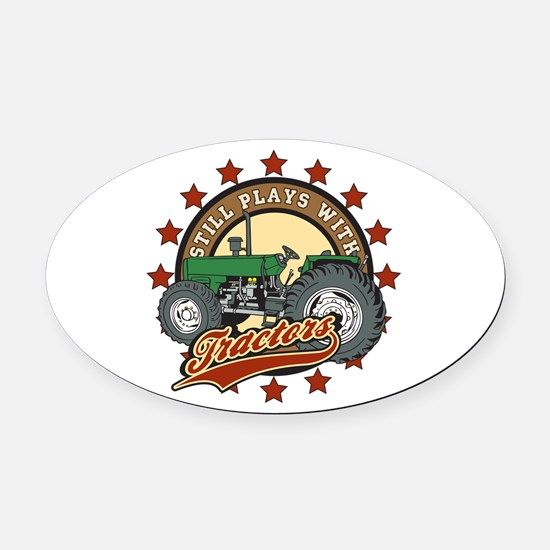 Still Plays with Tractors Green Oval Car Magnet