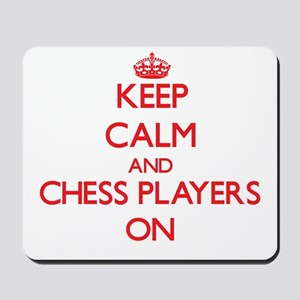 Keep Calm and Chess Players ON Mousepad