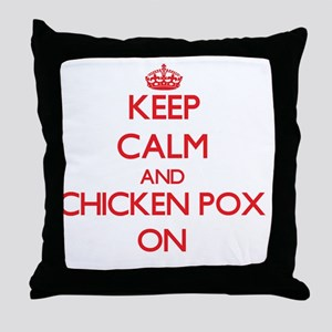 Keep Calm and Chicken Pox ON Throw Pillow