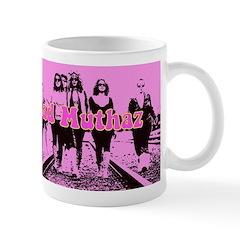 Bad Muthaz Mugs
