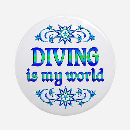 Diving is my World Ornament (Round)