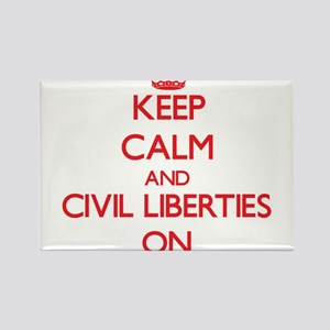 Keep Calm and Civil Liberties ON Magnets