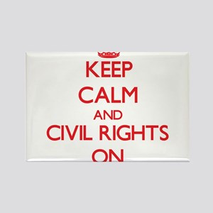 Keep Calm and Civil Rights ON Magnets