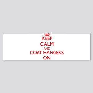 Keep Calm and Coat Hangers ON Bumper Sticker