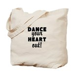 Dance your Heart out! Tote Bag