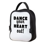 Dance your Heart out! Neoprene Lunch Bag