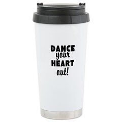 Dance your Heart out! Travel Mug