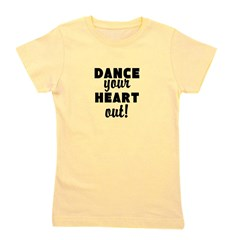 Dance your Heart out! Girl's Tee