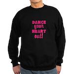 Dance your Heart out! Sweatshirt
