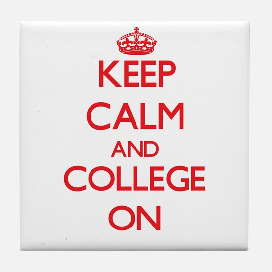 Keep Calm and College ON Tile Coaster