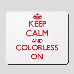 Keep Calm and Colorless ON Mousepad