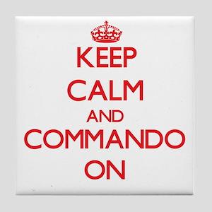 Keep Calm and Commando ON Tile Coaster