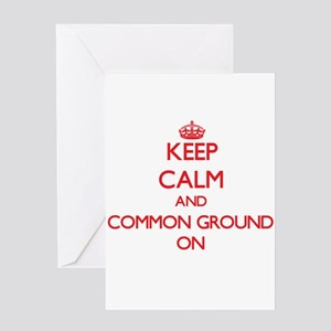 Keep Calm and Common Ground ON Greeting Cards