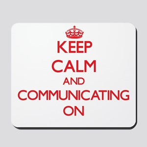 Keep Calm and Communicating ON Mousepad