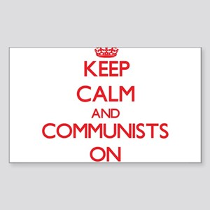 Keep Calm and Communists ON Sticker