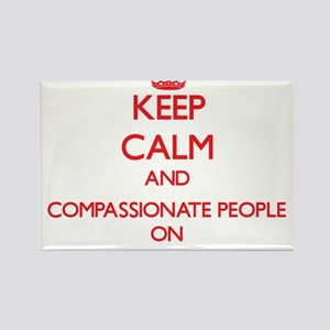 Keep Calm and Compassionate People ON Magnets