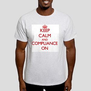 Keep Calm and Compliance ON T-Shirt