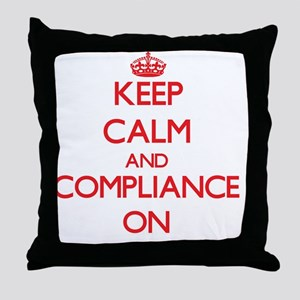 Keep Calm and Compliance ON Throw Pillow