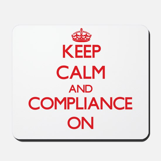 Keep Calm and Compliance ON Mousepad