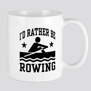 I'd Rather Be Rowing Mug