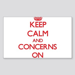 Keep Calm and Concerns ON Sticker