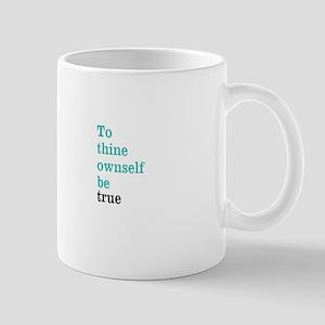 To thine ownself Mugs