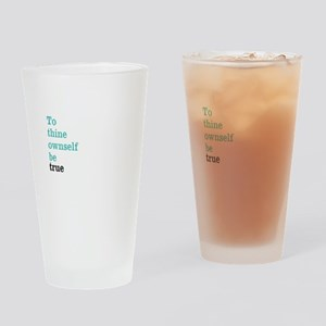To thine ownself Drinking Glass