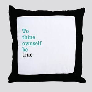 To thine ownself Throw Pillow