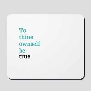 To thine ownself Mousepad