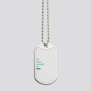 To thine ownself Dog Tags
