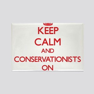 Keep Calm and Conservationists ON Magnets