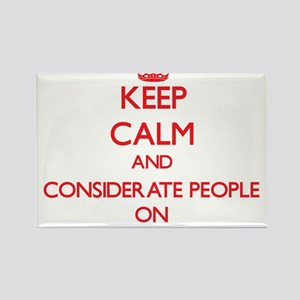Keep Calm and Considerate People ON Magnets